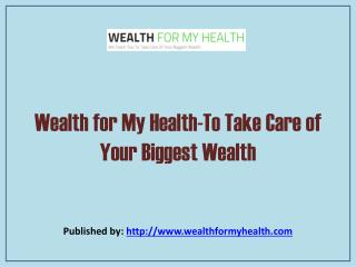 Wealth For My Health