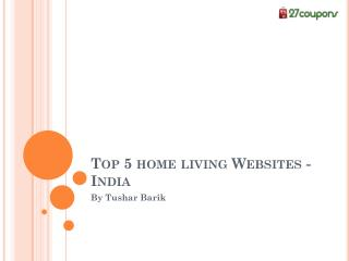 Top 5 Home Living websites in India