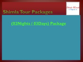 Shimla Tour Packages (02Nights / 03Days)