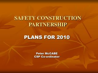 SAFETY CONSTRUCTION PARTNERSHIP