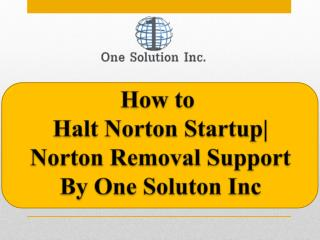 How to Halt Norton Startup | Norton Removal Support By One S