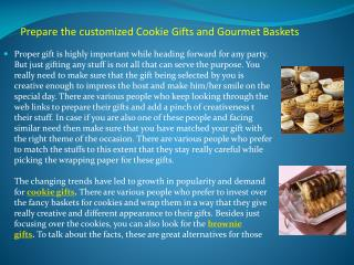 Prepare the customized Cookie Gifts and Gourmet Baskets