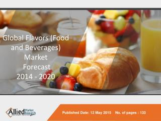 Flavors Market to Reach $15.2 Billion, Globally, by 2020