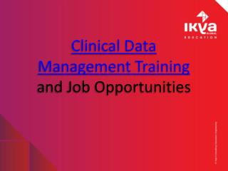 Clinical Data Management Training and Job Opportunities