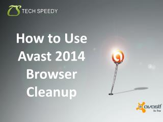 How to Use Avast 2014 Browser Cleanup