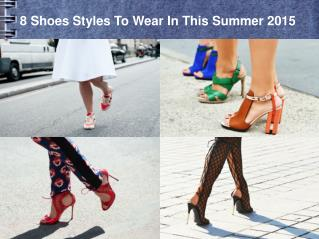 8 Shoes Styles To Wear In This Summer 2015