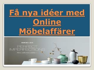 Få nya idéer med Online Möbelaffärer