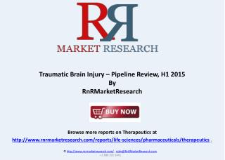 Traumatic Brain Injury Market Report 2015