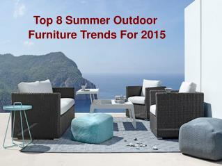 Top 8 Summer Outdoor Furniture Trends For 2015