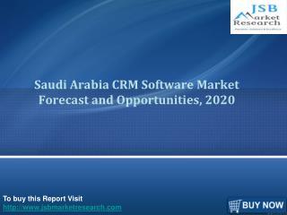 JSB Market Research:Saudi Arabia CRM Software MarketForecast