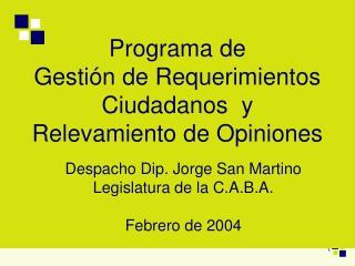 Programa de  Gesti n de Requerimientos Ciudadanos  y Relevamiento de Opiniones