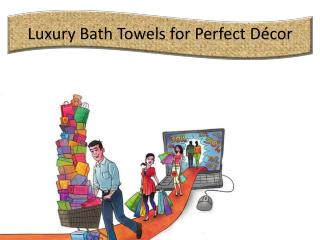 Luxury Bath Towels for Perfect Décor