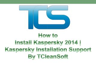 How to Install Kaspersky 2015- Kaspersky Installation Suppor
