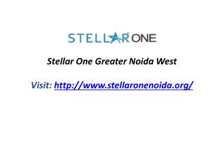 One at Stellar Group at Gr Noida West