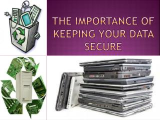 The Importance of Keeping Your Data Secure
