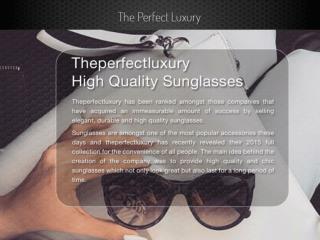 Theperfectluxury  High Quality Sunglasses