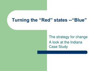Turning the  Red  states -- Blue