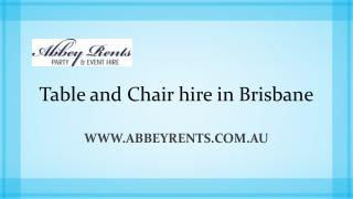 Table and Chair hire in Brisbane - Abbey Rents Party & Event