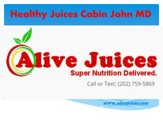 Healthy Juices Cabin John MD