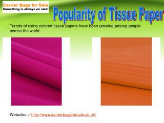 Amazing and Greater Increase in Popularity of Tissue Paper