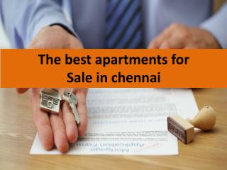The best apartments for Sale in chennai