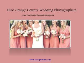 Hire Orange County Wedding Photographers