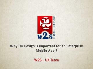 Why UX Design is important for an Enterprise Mobile App ?