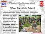 Trains the officer candidate in officership, ethical leadership, Army operations and tactics, effective communication, m