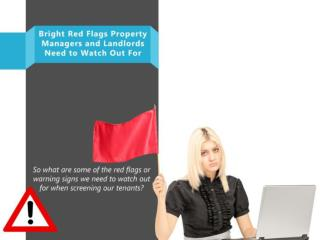 Bright Red Flags Property Managers and Landlords Need to Wat