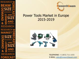 Europe Power Tools Market Size, Growth, Forecast 2015-2019