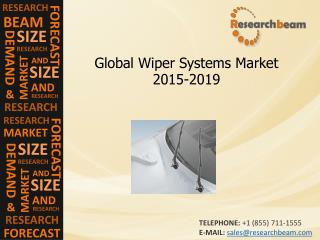 Wiper Systems Market Trends, Growth, Demand, 2015-2019