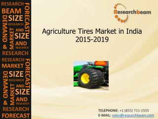 India Agriculture Tires Market Demand, Analysis, 2015-2019