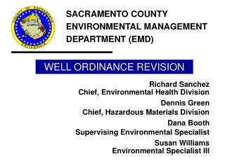 Richard Sanchez Chief, Environmental Health Division Dennis Green Chief, Hazardous Materials Division Dana Booth Supervi