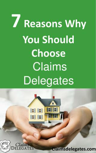Claims Delegates helps YOU IN INSURANCE CLAIM