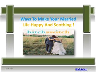 Ways To Make Your Married Life Happy And Soothing!