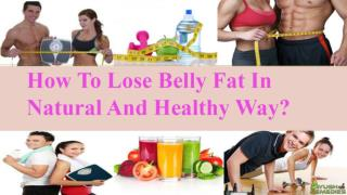 How To Lose Belly Fat In A Natural And Healthy Way?