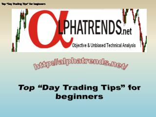 "Top ""Day Trading Tips"" for beginners"