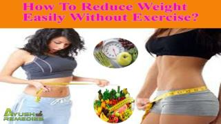 How To Reduce Weight Easily Without Exercise?
