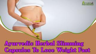 Ayurvedic Herbal Slimming Capsules To Lose Weight Fast