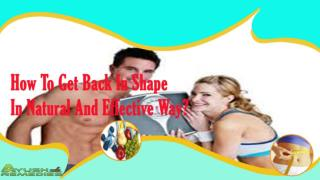 How To Get Back In Shape In Natural And Effective Way?