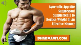 Ayurvedic Appetite Suppressant Supplements To Reduce Weight