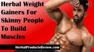 Herbal Weight Gainers For Skinny People To Build Muscles