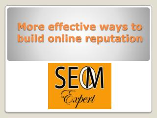 More effective ways to build online reputation
