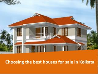Choosing the best houses for sale in Kolkata