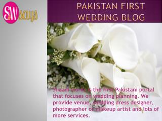 Informative Blog About Pakistani Wedding
