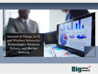 Internet of Things (IoT) and Wireless Network market