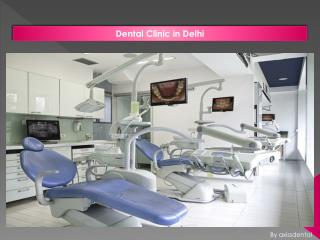 Characteristics of a reputed dental clinic in Delhi