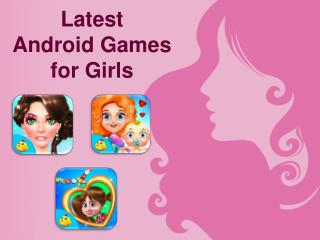 Latest Android Games for Girls