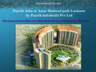 Book Apartments at Paarth Akra Amar Shaheed Path Lucknow
