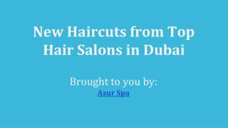 New Haircuts From Top Hair Salons in Dubai